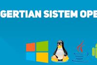 Pengertian Sistem Operasi dan Fungsinya