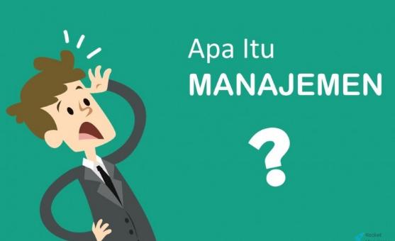 Pengertian Manajemen, Fungsi Manajemen dan Jenis-jenisnya