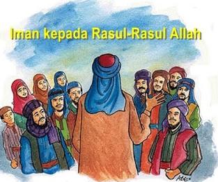 Pengertian Iman Kepada Rasul Allah | Tugas, Dalil Naqli, Fungsi, Hikmah, dan Sifat Rasul